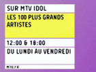 Les 100 plus grands artistes sur MTV IDOL